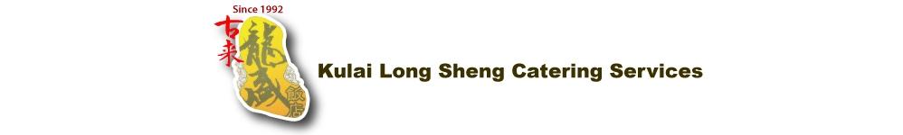 Kulai Long Sheng Catering Services