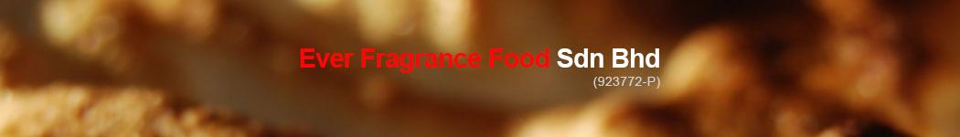 Ever Fragrance Food Sdn Bhd