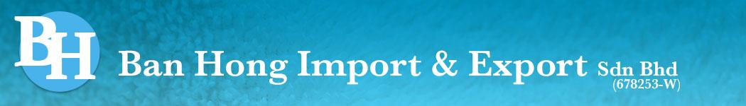 Ban Hong Import & Export Sdn Bhd