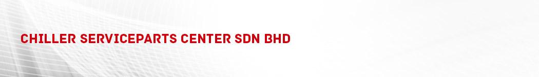 Chiller Serviceparts Center Sdn Bhd