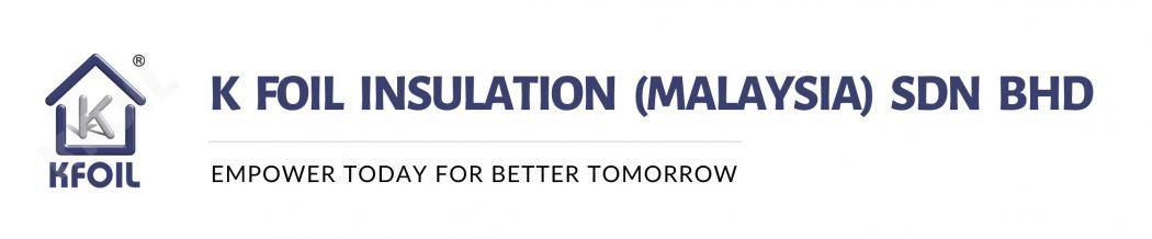 K Foil Insulation (Malaysia) Sdn Bhd