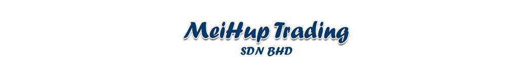 MeiHup Trading Sdn Bhd