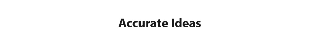Accurate Ideas
