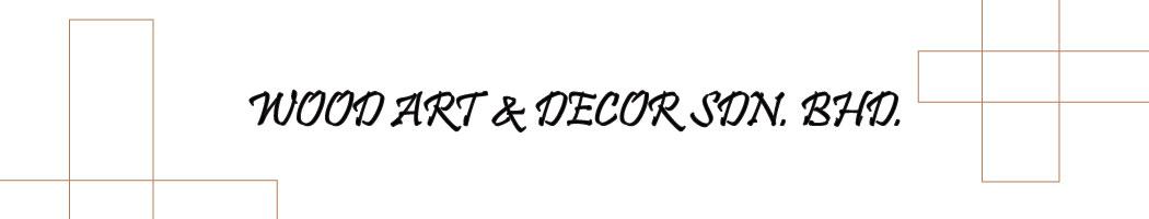 Wood Art & Decor Sdn Bhd