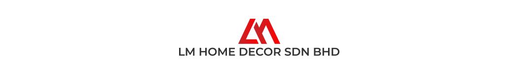 LM Home Decor Sdn Bhd