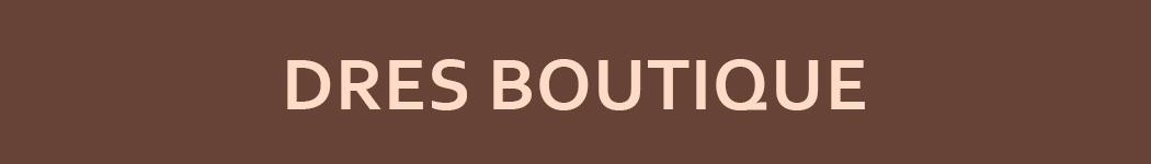 DRES BOUTIQUE
