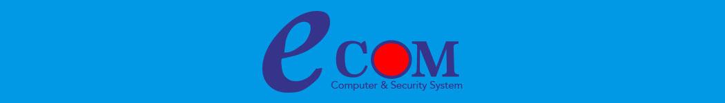 E COM COMPUTER & SECURITY SYSTEM