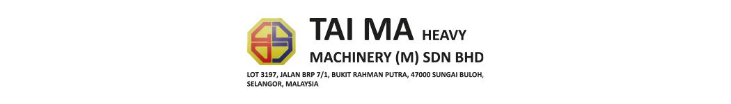 TAI MA HEAVY MACHINERY (M) SDN BHD