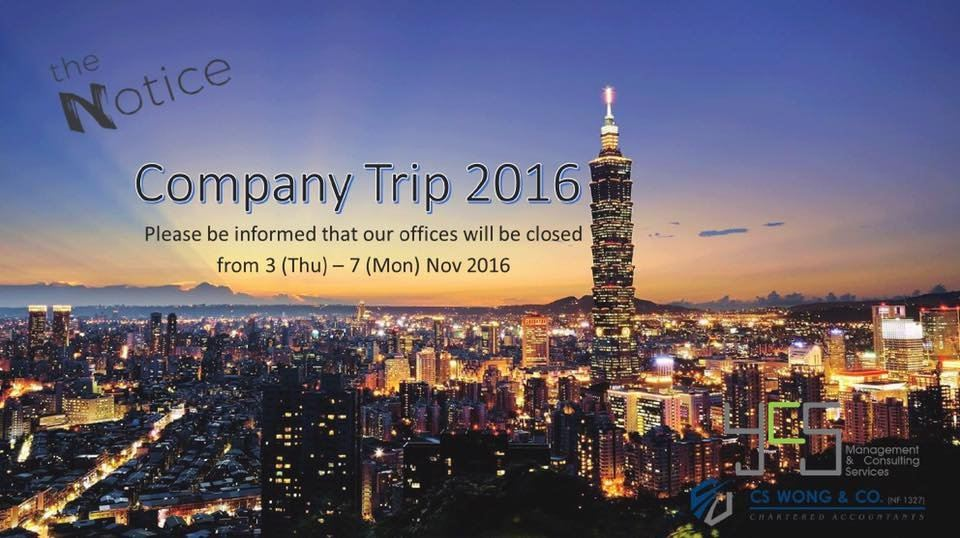 offices will be closed for Company Trip from 03 November (Thursday) to 07 November 2016 (Monday)