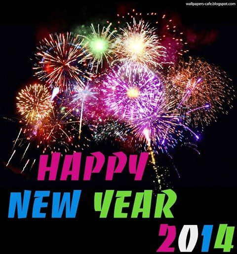 HAPPY NEW YEAR 2014 ! WISH YOU ALL THE BEST IN THE COMING NEW YEAR .