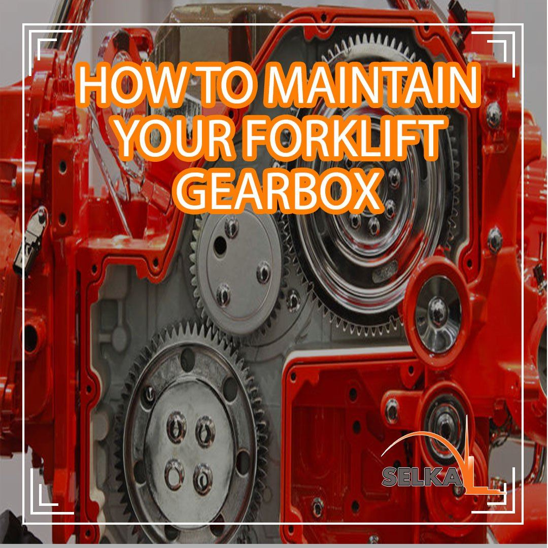 How to maintain a forklift gearbox