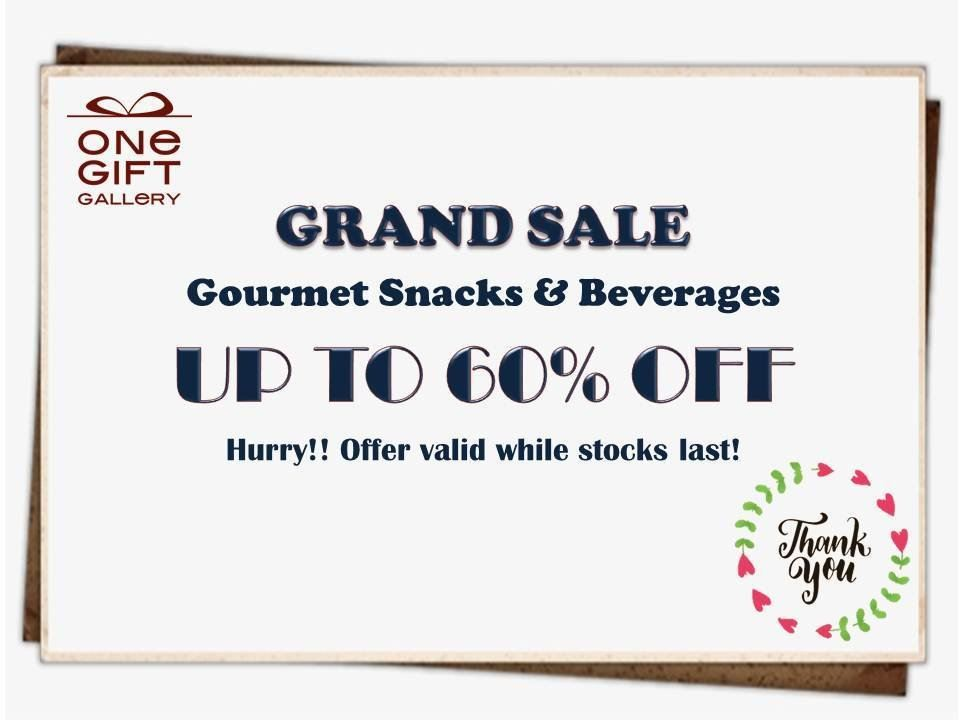 GRAND SALES - Gourmet Snacks & Beverages up to 60% OFF!!