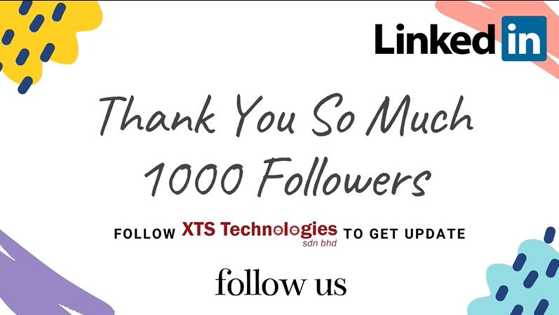 Our XTS TECHNOLOGIES SDN BHD LinkedIN Account had get 1K Followers🥳🎊🎉