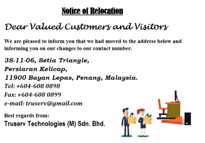 Relocation notice of Truserv Technologies (M) Sdn. Bhd.
