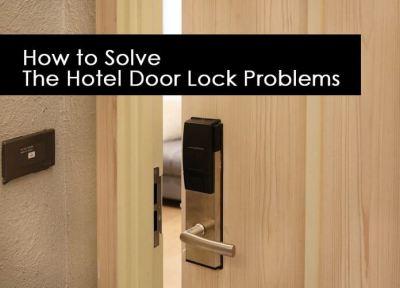 How to Solve The Hotel Door Lock Problems