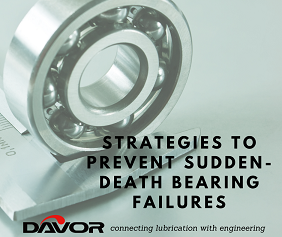Strategies To Prevent Sudden-Death Bearing Failures