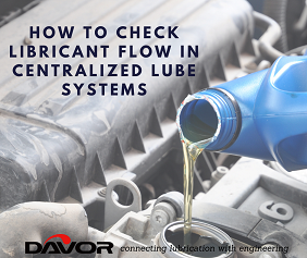How to Check Lubricant Flow in Centralized Lube Systems