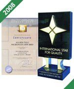 We secured the International Gold Star For Product Quality Award (ISAQ) 2008 by Business Initiative Direction, Geneva in 2008