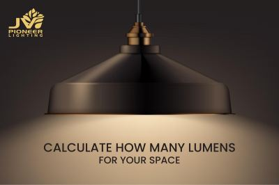 How Many Lumens For Your Space?