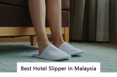 Hotel Slipper: Malaysia No. 1 hotel amenities supplier
