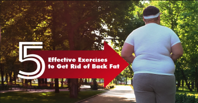 5 EFFECTIVE EXERCISES TO GET RID OF BACK FAT