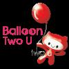 Balloon Two U