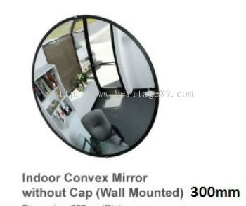 Indoor Convex Mirror Without Cap (Wall Mounted) 300mm