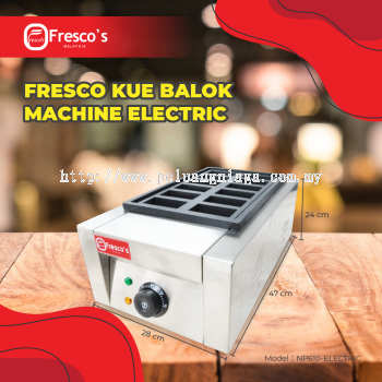 FRESCO KUE BALOK MACHINE ELECTRIC SINGLE