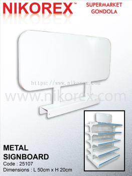 25107 -50CMLX20CMH METAL SIGNBOARD