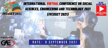 International Virtual Conference on Social Sciences, Engineering and Technology 2021 (IVCoSET 2021)