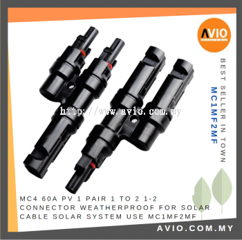 MC4 60A PV 1 Pair 1 to 2 1to2 1-2 Connector Weatherproof Male Female for Solar Cable Solar System use MC1MF2MF