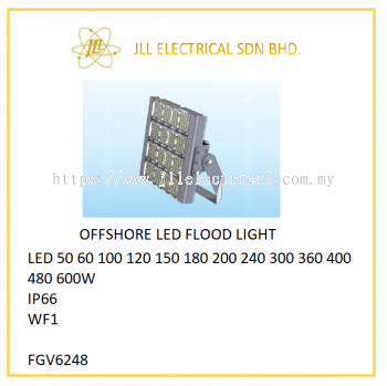 OFFSHORE LED LIGHT 50/60/100/120/150/180/200/240/300/360/400/480/600W. FGV6248 LED FLOODLIGHT/TUNNEL LIGHT