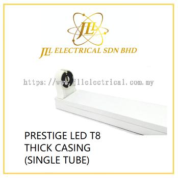 PRESTIGE LED T8 THICK CASING (SINGLE TUBE)
