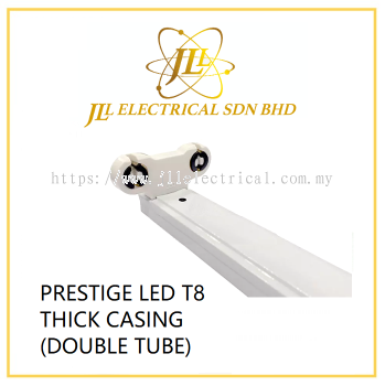 PRESTIGE LED T8 THICK CASING (DOUBLE TUBE)
