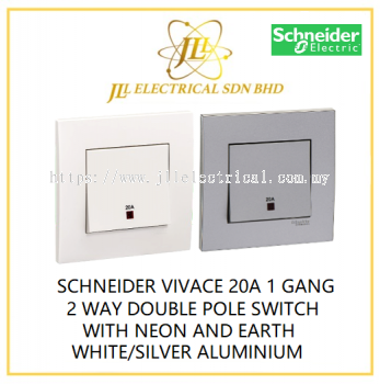 SCHNEIDER VIVACE 20A 1 GANG 2 WAY DOUBLE POLE SWITCH WITH NEON AND EARTH WHITE/SILVER ALUMINIUM [KB31D20NE_WE_G11/KB31D20NE_AS_G11]