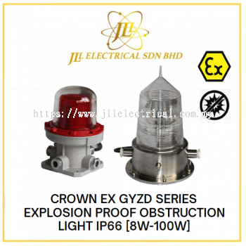 CROWN EX GYZD SERIES EXPLOSION PROOF OBSTRUCTION LIGHT IP66 220VAC 50Hz [8W-100W] [LED/XENON]