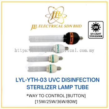 JLUX LYL-YTH-03 UVC DISINFECTION STERILIZER LAMP TUBE *WAY TO CONTROL [BUTTON][15W/25W/36W/80W]