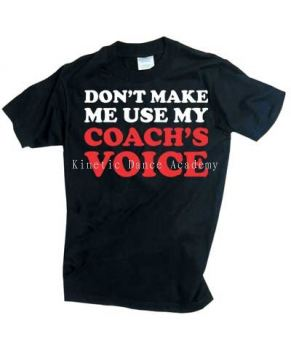 Don't Make Me Use My Coach Voice Black Tee