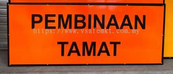 VSAFEMKT JKR TEMPORARY TRAFFIC ROAD SIGN ( PENBINAAN TAMAT) Size : 600 X 1200mm