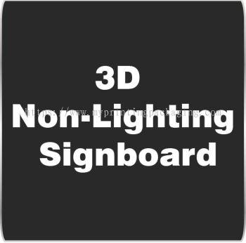 3D Non-Lighting Signboard