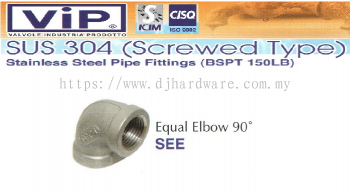 VIP SUS 304 SCREWED TYPE STAINLESS STEEL PIPE FITTINGS BSPT 150LB EQUAL ELBOW 90 SEE (WS)