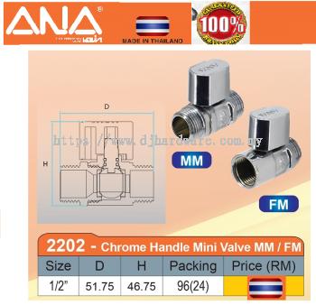 ANA CHROME HANDLE MINI VALVE MM FM 2202 (BS)