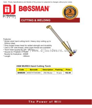 BOSSMAN CUTTING WELDING 250 MUREX HAND CUTTING TORCH 250 MUREX BNM250 9555747345385 (CL)