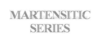 Martensitic Series
