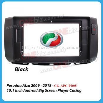 Perodua Alza 2009 - 2018 - 10.1 Inch Android Big Screen Player Casing ( Black ) - Type 2 with Signal - CG-APC-PD05